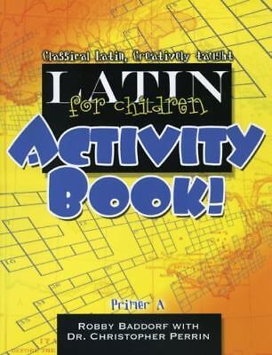 Latin for Children, Primer a Activity Book! by Christopher Perrin and Robert A.