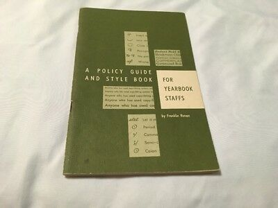 A Policy Guide and  Style Book for Yearbook Staffs By Franklin Ronan