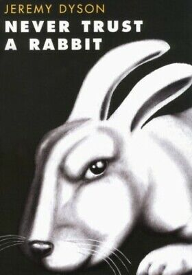 Never Trust a Rabbit by Dyson, Jeremy Paperback Book The Cheap Fast Free Post