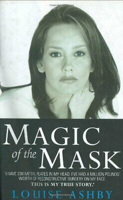 The Magic of the Mask by Ashby, Louise Hardback Book The Cheap Fast Free Post