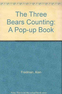 The Three Bears Counting: A Pop-up Book by Fredman, Alan Hardback Book The Cheap