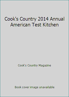 Cook's Country 2014 Annual American Test Kitchen by Cook's Country Magazine
