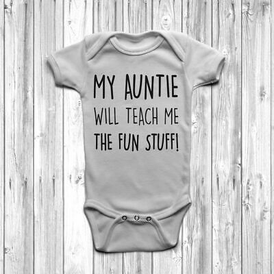 My Auntie Will Teach Me The Fun Stuff! Baby Grow Body Suit Vest Humour Cool Aunt