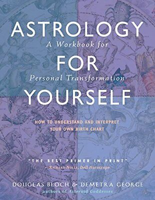 Astrology for Yourself: How to Understand and In... by George, Demetra Paperback