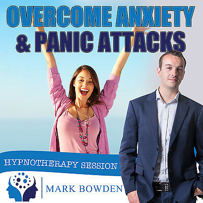 OVERCOME ANXIETY AND PANIC ATTACKS HYPNOSIS CD - Mark Bowden Hypnotherapy