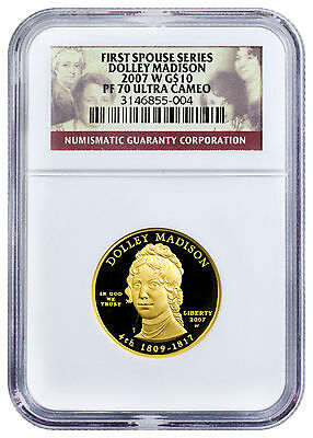 2007-W Dolley Madison $10 First Spouse 1/2 Oz .9999 Gold NGC PF70 UC SKU17481