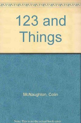 123 and Things by McNaughton, Colin Hardback Book The Cheap Fast Free Post
