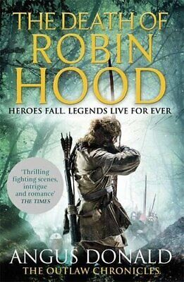 The Death of Robin Hood (Outlaw Chronicles) by Donald, Angus Book The Cheap Fast