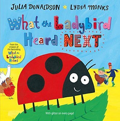 What the Ladybird Heard Next by Julia Donaldson New Paperback Book