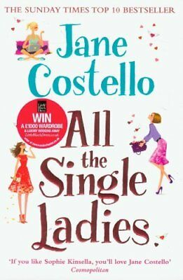 All the Single Ladies by Jane Costello New Paperback Book