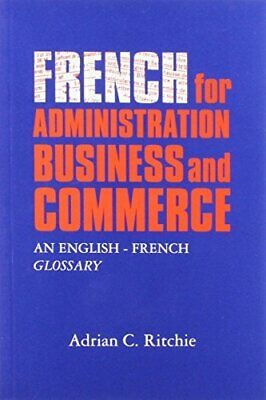 French for Administration, Business and Commer... by Adrian C. Ritchie Paperback