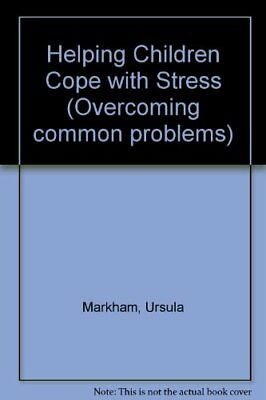 Helping Children Cope with Stress (Overcoming co... by Markham, Ursula Paperback