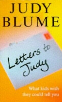 Letters To Judy: What Kids Wish They Could Tell You by Blume, Judy Paperback The