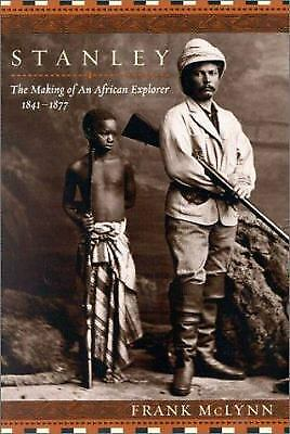 Stanley : The Making of an African Explorer by Frank McLynn