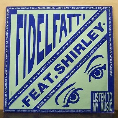(o) Fidelfatti Feat. Shirley - Listen To My Music (Maxi, Italy)