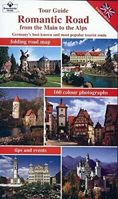 Romantic Road - from the Main to the Alps: Germany's Best-known and Most Popular
