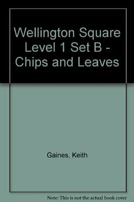 Wellington Square Level 1 Set B - Chips and Leaves by Gaines, Keith Hardback The