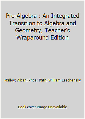 Pre-Algebra : An Integrated Transition to Algebra and Geometry, Teacher's...