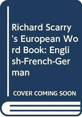 Richard Scarry's European Word Book: English-Fren... by Scarry, Richard Hardback