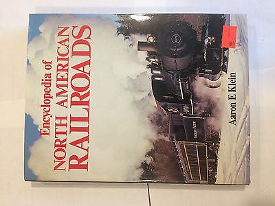 Encyclopedia of North American Railroads  by Aaron E. Klein