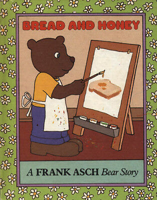 FRANK ASCH - Bread and Honey: A Bear Story (Hardcover, 1981)