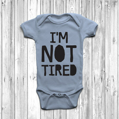 I'm Not Tired Baby Grow Body Suit Vest Humour Gift Cute Sleepy