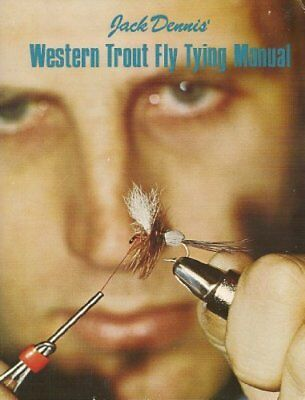 Western Trout Fly Tying Manual [Jan 01, 1974] Jack H. Dennis