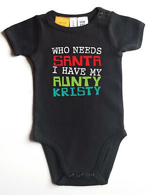 Who Needs Santa, I have my Aunty, Personalised Romper. Custom printed Gift