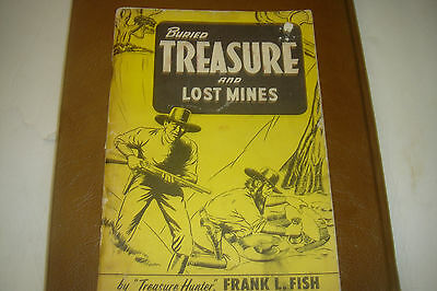 BURIED TREASURE and LOST MINES. WRITTEN IN June, 1966  HIDDEN TOWNS AND MINES