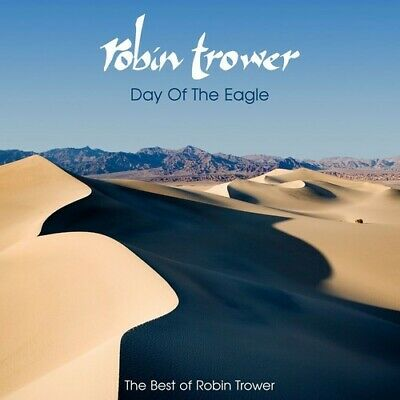 Robin Trower - Day Of The Eagle - The Best Of Robin Trower [New CD]