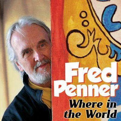 Fred Penner - Where In The World New Cd