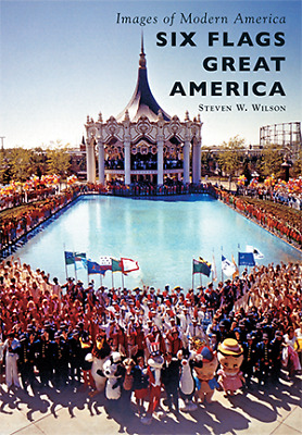 Six Flags Great America [Images of Modern America] [IL] [Arcadia Publishing]
