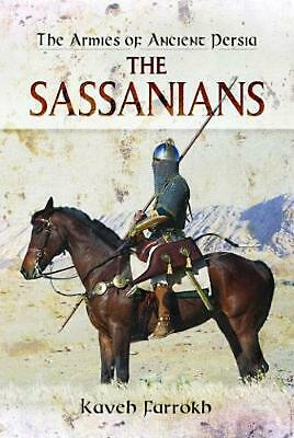 Armies of Ancient Persia: the Sassanians by Kaveh Farrokh (English) Hardcover Bo