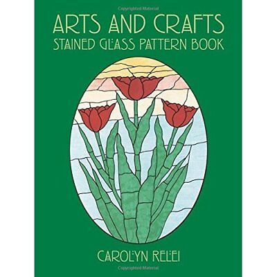 Arts and Crafts Stained Glass Pattern Book: Stained Glass Pattern Book Carolyn R