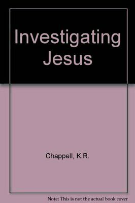 Investigating Jesus by Chappell, K.R. Paperback Book The Cheap Fast Free Post