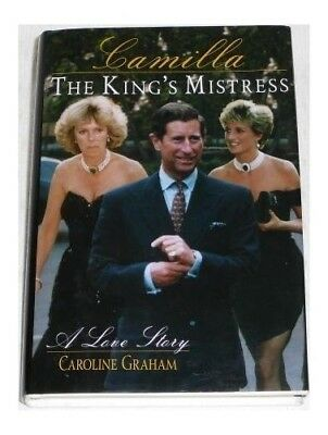 Camilla the King's Mistress - A Love Story by Graham, Morris A. Hardback Book