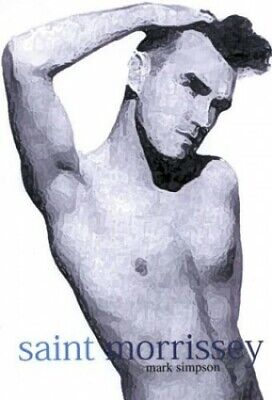 Saint Morrissey by Simpson, Mark Hardback Book The Cheap Fast Free Post
