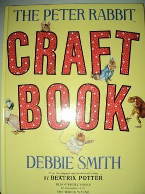 The Peter Rabbit Craft Book by Smith, Debbie Hardback Book The Cheap Fast Free