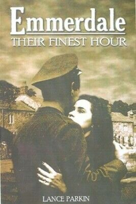 Emmerdale: Their Finest Hour by Parkin, Lance Paperback Book The Cheap Fast Free