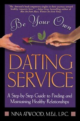 Be Your Own Dating Service by Atwood, Nina Book The Cheap Fast Free Post