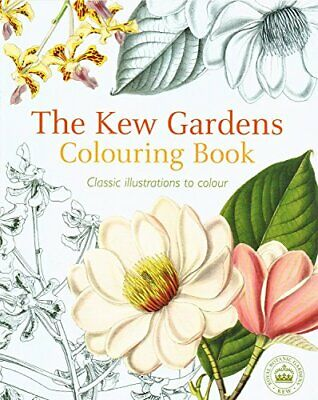 The Kew Gardens Colouring Book : Classic Illustrations To... by No Listed Author