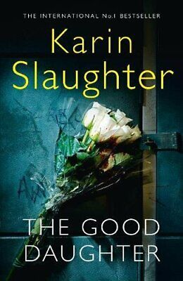 The Good Daughter by Slaughter, Karin Book The Cheap Fast Free Post