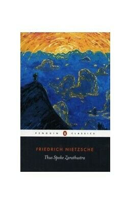 Thus spoke Zarathustra: A book for everyone and no on... by Nietzsche, Friedrich