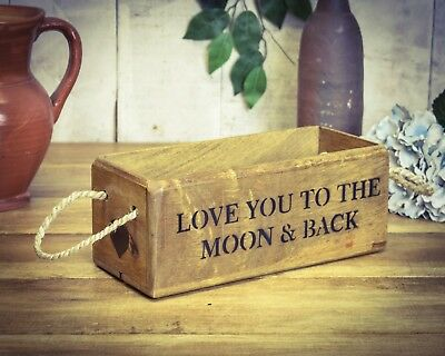 Vintage antiqued wooden box, crate, trug, SMALL BOX, Love You To The Moon & Back