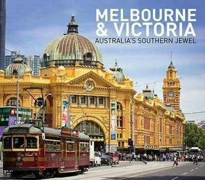 Melbourne and Victoria: Australia's Southern Jewel by New Holland Hardcover Book
