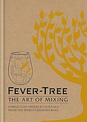 Fever Tree - The Art of Mixing: Simple l by Fever-Tree Limited New Hardback Book