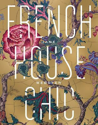 French House Chic by Jane Webster Hardcover Book Free Shipping!