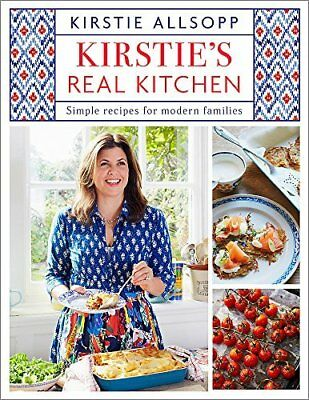 Kirsties Real Kitchen: Simple recipes for  by Kirstie Allsopp New Hardcover Book