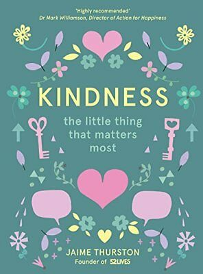 Kindness: The Little Thing that Matters Most by 52 Lives New Hardback Book