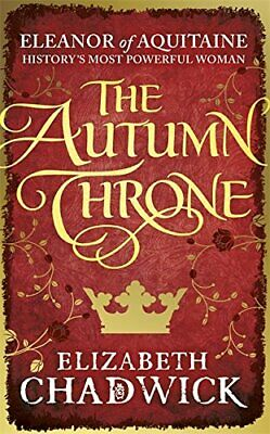 The Autumn Throne (Eleanor of Aquitaine trilogy) by Chadwick, Elizabeth Book The